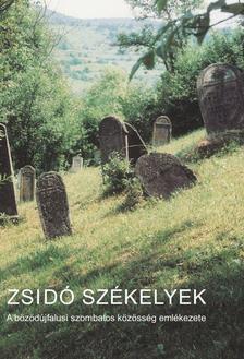 Újlaki-Nagy Réka - Zsidó székelyek. A bözödújfalusi szombatos közösség emlékezete