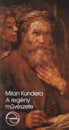 Milan Kundera - A regény művészete [antikvár]