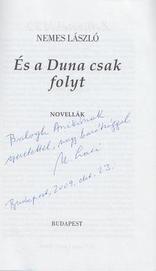 Nemes László - És a Duna csak folyt (Dedikált, számozott) [antikvár]