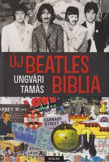 Ungvári Tamás - Új Beatles Biblia [antikvár]