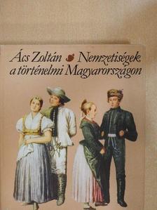 Ács Zoltán - Nemzetiségek a történelmi Magyarországon [antikvár]