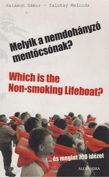 SALAMON GÁBOR, ZALOTAY MELINDA - Melyik a nemdohányzó mentőcsónak? - Which is the Non-smoking Lifeboat? [antikvár]