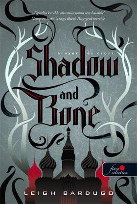 Leigh Bardugo - Shadow and Bone - Árnyék és csont (Grisha trilógia 1.) - Puha borítós