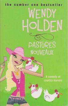 Wendy Holden - Pastures Nouveaux [antikvár]