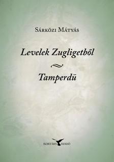 Sárközi Mátyás - Levelek Zugligetből; Tamperdü [eKönyv: epub, mobi]