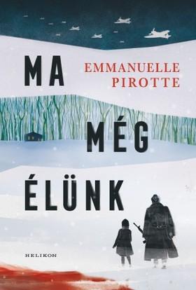 Pirotte, Emmanuelle - Ma még élünk [eKönyv: epub, mobi]
