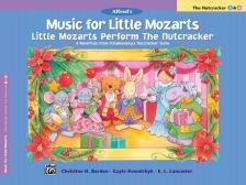 BARDEN; KOWALCHYK; LANCASTER - ALFRED'S MUSIC FOR LITTLE MOZARTS - 8 FAVORITES FROM tCHAIKOVSKY'S NUTCRACKER SUITE