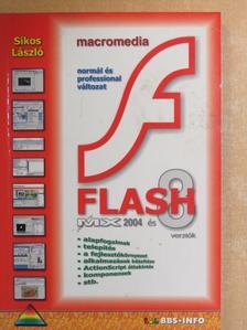 Sikos László - Macromedia Flash MX 2004 és 8 verziók [antikvár]