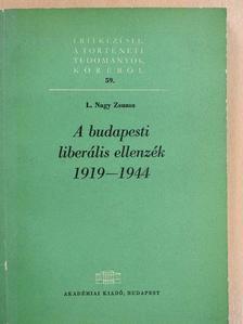 L. Nagy Zsuzsa - A budapesti liberális ellenzék [antikvár]