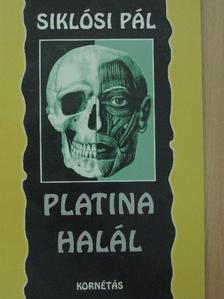 Dr. Siklósi Pál - Platina halál [antikvár]