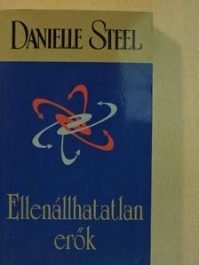 Danielle Steel - Ellenállhatatlan erők [antikvár]