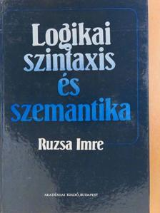 Ruzsa Imre - Logikai szintaxis és szemantika 1. [antikvár]