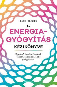 Karen Frazier - Az energiagyógyítás kézikönyve