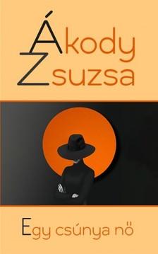 Ákody Zsuzsa - Egy csúnya nő [eKönyv: epub, mobi]