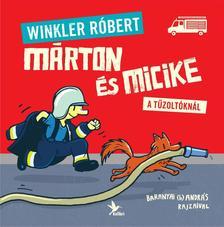 Winkler Róbert - Márton és Micike a tűzoltóknál - Márton és Micike 2.