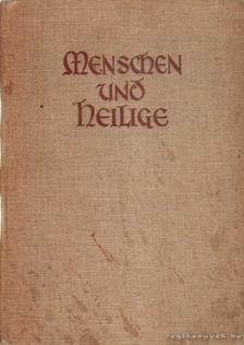 Mohr, Heinrich (szerk.) - Menschen und Heilige [antikvár]