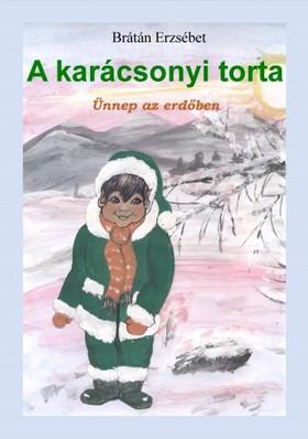 BRÁTÁN ERZSÉBET - A karácsonyi torta [eKönyv: epub, mobi]