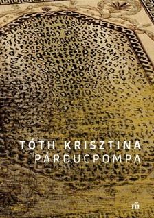 Tóth Krisztina - Párducpompa [eKönyv: epub, mobi]