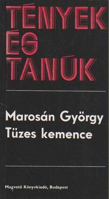 Marosán György - Tüzes kemence [antikvár]