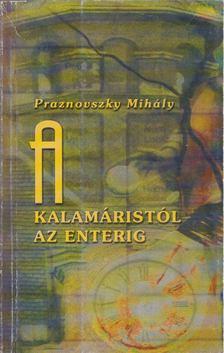 Praznovszky Mihály - A kalamáristól az enterig [antikvár]