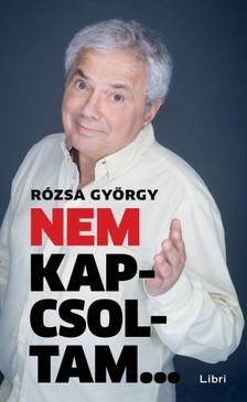 Rózsa György - Nem kapcsoltam [eKönyv: epub, mobi]