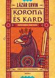 Lázár Ervin - Korona és kard