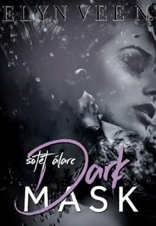 Vee N. Elyn - Sötét Álarc - Dark Mask [eKönyv: epub, mobi]