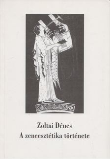 Zoltai Dénes - A zeneesztétika története [antikvár]