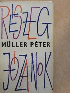 Müller Péter - Részeg józanok [antikvár]