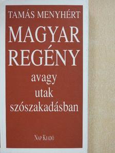 Tamás Menyhért - Magyar regény [antikvár]