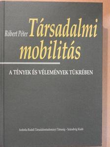 Róbert Péter - Társadalmi mobilitás [antikvár]