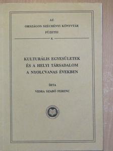 Vidra Szabó Ferenc - Kulturális egyesületek és a helyi társadalom a nyolcvanas években [antikvár]