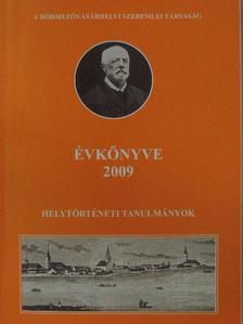 Benkő László - A Hódmezővásárhelyi Szeremlei Társaság Évkönyve 2009 [antikvár]