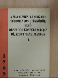 Boján Ferenc - A marxizmus-leninizmus tudományos diákkörök első országos konferenciáján díjazott tanulmányok I. [antikvár]