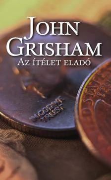 John Grisham - Az ítélet eladó [antikvár]