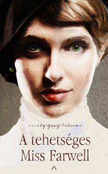 Emily Gray Tedrowe - A tehetséges Miss Farwell [eKönyv: epub, mobi]