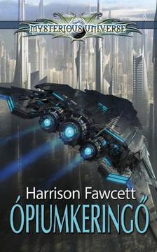 Harrison Fawcett - Ópiumkeringő (Mysterious Universe regény)