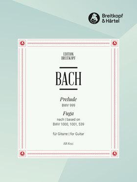 J. S. Bach - PRELUDE BWV 999; FUGA NACH BWV 1000, 1001, 539 FÜR GITARRE (ANSGAR KRAUSE)