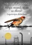 Viktor E. Frankl - Mégis mondj igent az életre! - Logoterápia dióhéjban [eKönyv: epub, mobi]