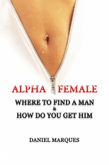 Marques Daniel - Alpha Female [eKönyv: epub, mobi]