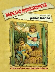 Pósa Lajos - Nagyapó meséskönyve - Jutalomkönyv jó gyermekek számára