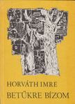 Horváth Imre - Betűkre bízom [antikvár]