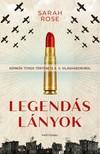Sarah Rose - Legendás lányok - Kémnők titkos története a II. világháborúból [eKönyv: epub, mobi]