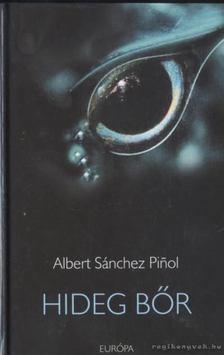 PINOL, ALBERT SÁNCHEZ - Hideg bőr [antikvár]