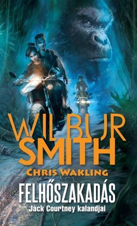 WILBUR SMITH - Felhőszakadás - Jack Courtney kalandjai