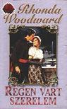 Woodward, Rhonda - Régen várt szerelem [antikvár]