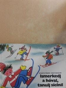 Kovács Tamás - Ismerkedj a hóval, tanulj síelni! [antikvár]