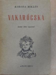 Koroda Miklós - Vakarócska [antikvár]