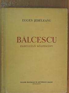 Eugen Jebeleanu - Balcescu [antikvár]