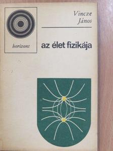 Vincze János - Az élet fizikája (dedikált példány) [antikvár]